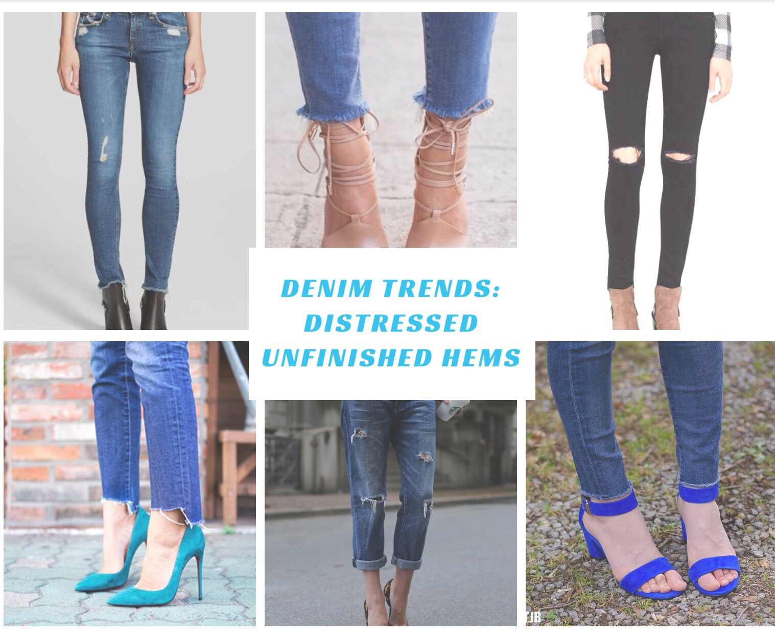 Denim Trends: Distressing and Unfinished Hems